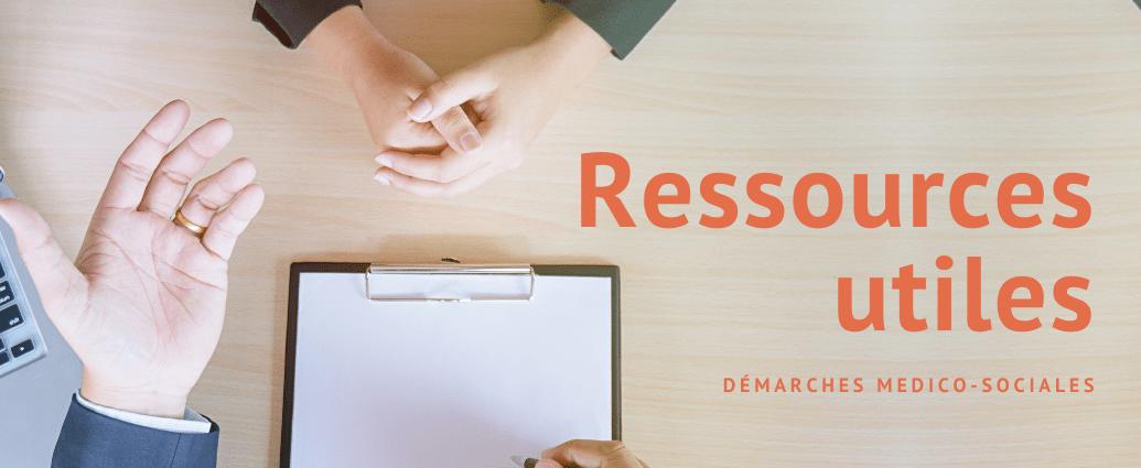 Ressources utiles dans vos démarches médico-sociales